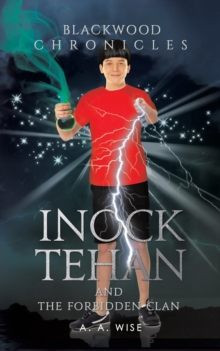 Blackwood Chronicles: Inock Tehan and the Forbidden Clan, Paperback / softback Book