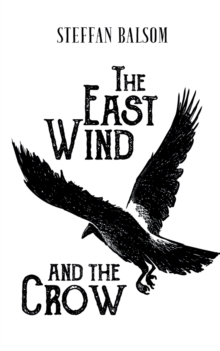 The East Wind and the Crow, Paperback / softback Book