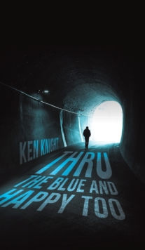 Thru the Blue and Happy Too, Hardback Book