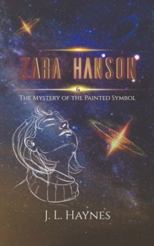 Zara Hanson & The Mystery of the Painted Symbol, Paperback / softback Book