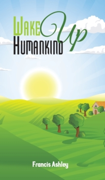 Wake Up Humankind, Hardback Book