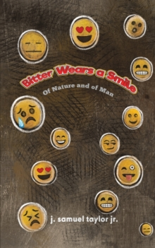 Bitter Wears a Smile : Of Nature and of Man, Paperback / softback Book
