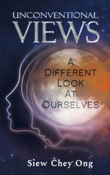 Unconventional Views: A Different Look at Ourselves, Paperback / softback Book