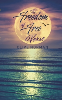 The Freedom of Free Verse, Paperback / softback Book