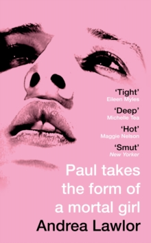 Paul Takes the Form of A Mortal Girl, Hardback Book