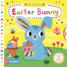 My Magical Easter Bunny, Board book Book
