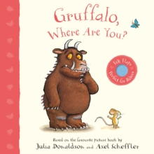 Gruffalo, Where Are You? : A Felt Flaps Book, Board book Book