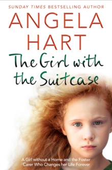 The Girl with the Suitcase : A Girl Without a Home and the Foster Carer Who Changes her Life Forever, EPUB eBook