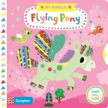 My Magical Flying Pony, Board book Book