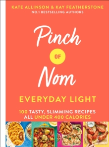 Pinch of Nom Everyday Light : 100 Tasty, Slimming Recipes All Under 400 Calories, EPUB eBook