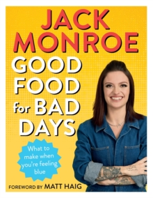 Good Food for Bad Days : What to make when you're feeling blue, Paperback / softback Book