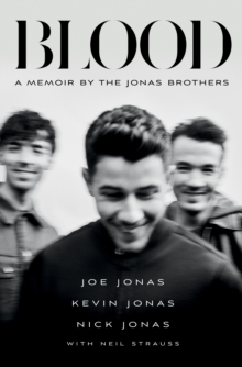 Blood : A Memoir By The Jonas Brothers, Hardback Book