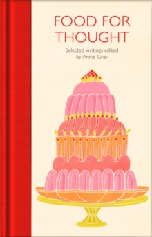 Food for Thought : Selected Writings, Hardback Book