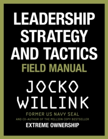 Leadership Strategy and Tactics : Field Manual, Hardback Book