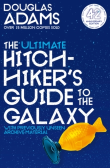 The Ultimate Hitchhiker's Guide to the Galaxy : 42nd Anniversary Edition, Paperback / softback Book