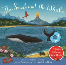 The Snail and the Whale: A Push, Pull and Slide Book, Board book Book