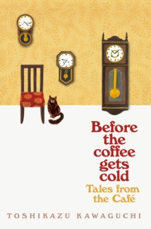 Tales from the Cafe : Before the Coffee Gets Cold, Paperback / softback Book