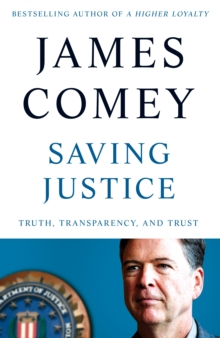Saving Justice : Truth, Transparency, and Trust, Hardback Book