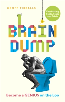 Brain Dump : Become a Genius on the Loo, Paperback / softback Book