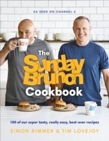 The Sunday Brunch Cookbook : 100 of Our Super Tasty, Really Easy, Best-ever Recipes, Hardback Book