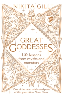 Great Goddesses : Life lessons from myths and monsters, Hardback Book