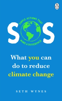 SOS : What you can do to reduce climate change - simple actions that make a difference, Paperback / softback Book