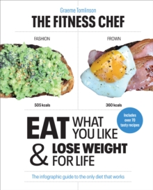 THE FITNESS CHEF : Eat What You Like & Lose Weight For Life - The infographic guide to the only diet that works, Hardback Book