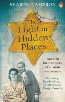 The Light in Hidden Places : Based on the true story of war heroine Stefania Podgorska, Paperback / softback Book