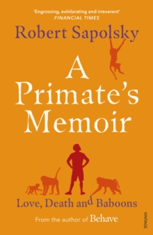 A Primate's Memoir : Love, Death and Baboons, Paperback / softback Book