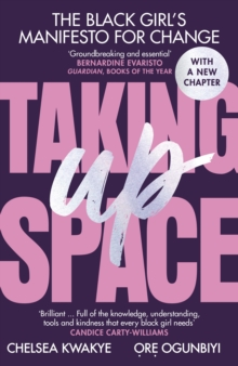 Taking Up Space : The Black Girl s Manifesto for Change, EPUB eBook