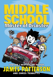 Middle School: Master of Disaster : (Middle School 12), Paperback / softback Book