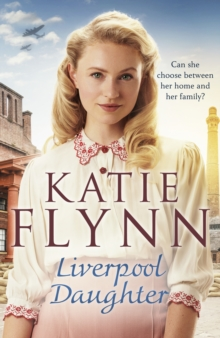 Liverpool Daughter : A heart-warming wartime story, Hardback Book
