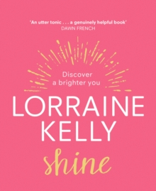 Shine : Discover a Brighter You, Hardback Book