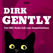 Dirk Gently: Two BBC Radio full-cast dramas : Dirk Gently's Holistic Detective Agency and The Long Dark Tea-Time of the Soul, eAudiobook MP3 eaudioBook