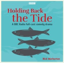 Holding Back the Tide : A BBC Radio full-cast comedy drama, eAudiobook MP3 eaudioBook