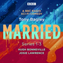 Married: A BBC Radio Sci-Fi Comedy: Series 1-3, eAudiobook MP3 eaudioBook