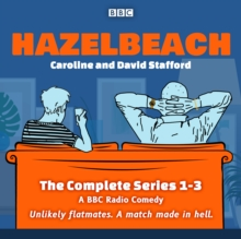 Hazelbeach: The Complete Series 1-3 : A BBC Radio Comedy, eAudiobook MP3 eaudioBook