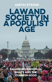 Law and society in a populist age : Balancing individual rights and the common good, Hardback Book
