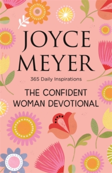 The Confident Woman Devotional : 365 Daily Inspirations, Hardback Book