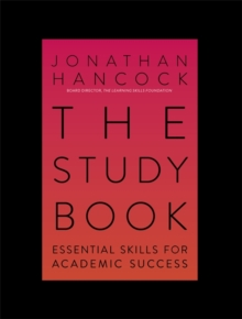 The Study Book : Essential Skills for Academic Success: Your Guide to Succeeding at Uni, Paperback / softback Book