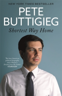 Shortest Way Home : One mayor's challenge and a model for America's future, Paperback / softback Book
