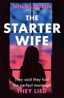 The Starter Wife : Their perfect marriage is a LIE. A dark, gripping thriller for summer 2019, Paperback / softback Book