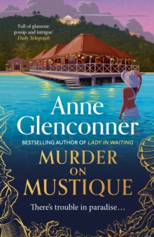 Murder On Mustique : from the author of the Sunday Times bestselling memoir Lady in Waiting, Hardback Book