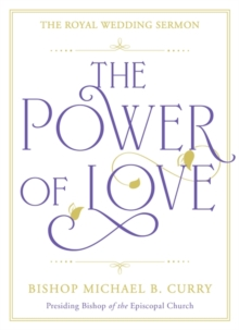 The Power of Love : The Royal Wedding Sermon, Hardback Book