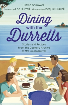 Dining with the Durrells : Stories and Recipes from the Cookery Archive of Mrs Louisa Durrell, EPUB eBook