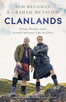 Clanlands : Whisky, Warfare, and a Scottish Adventure Like No Other, EPUB eBook