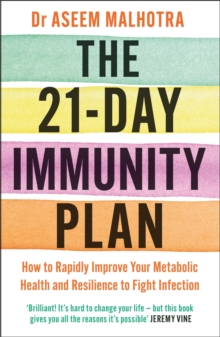 The 21-Day Immunity Plan : The Sunday Times bestseller - 'A perfect way to take the first step to transforming your life' - From the Foreword by Tom Watson, EPUB eBook