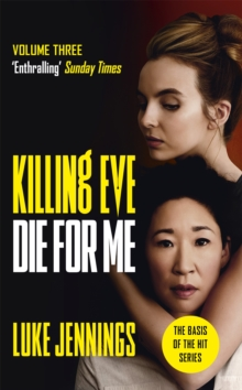 Killing Eve: Die For Me : The basis for the BAFTA-winning Killing Eve TV series, Paperback / softback Book