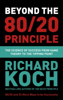 Beyond the 80/20 Principle : The Science of Success from Game Theory to the Tipping Point, EPUB eBook
