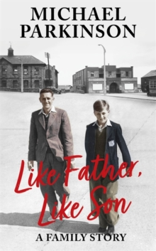 Like Father, Like Son : A family story, Hardback Book